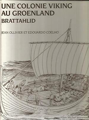 Une colonie Viking au Groenland Brattahlid: Olivier, Jean et