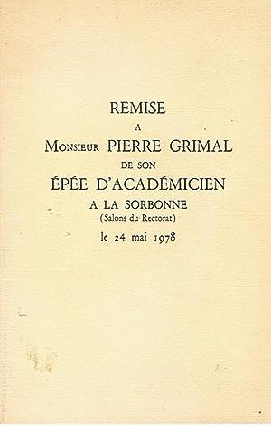 Remise a Monsieur Pierre Grimal de son: Collectif