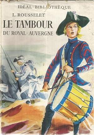 Le Tambour du Royal-Auvergne: Rousselet, L. et