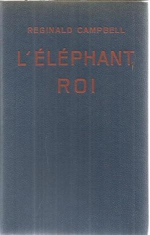 L'Éléphant-Roi - un roman de la jungle: Campbell, Reginald et