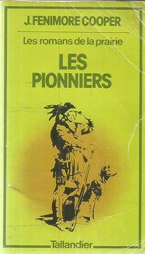 Les romans de la prairie - Les pionniers: Cooper, J. Fenimore