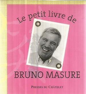 Le petit livre de Bruno Masure: Masure, Bruno