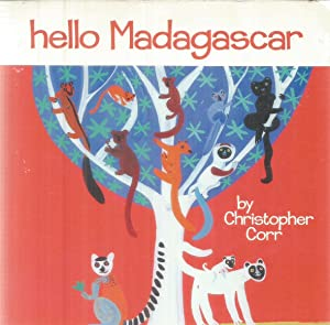 Hello Madagascar: Corr, Christopher (illustrazioni)