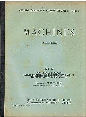 Machines - Livre IV - Production de: Théry, MR