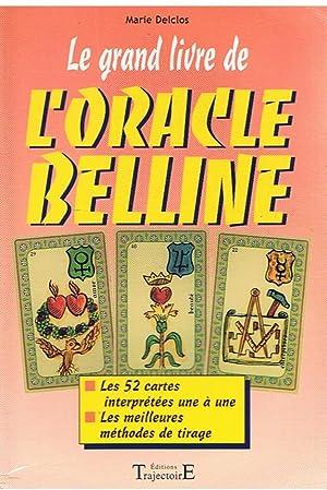 Le grand livre de l'oracle Beline -: Delclos, Marie