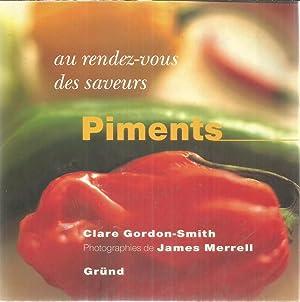 Au rendez-vous des saveurs - Piments: Gordon-Smith, Clare