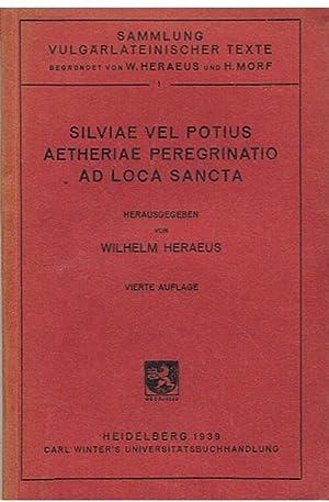 Silviae vel potius aetheriae peregrinatio ad loca: Heraeus, Wilhelm