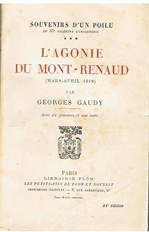 L'agonie du Mont-Renaud (mars -avril 1918) -: Gaudy, Georges