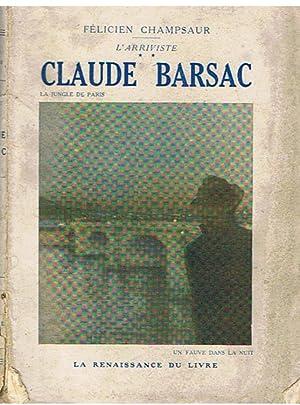 L' Arriviste 2 - Claude Barsac -: Champsaur, Félicien