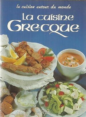 La cuisine autour du monde abebooks for Cuisine grecque