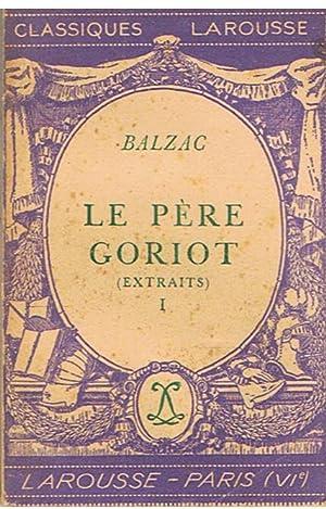 Le père Goriot - extraits I et: Balzac, Honoré