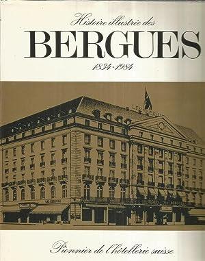 Histoire illustrée des Bergues 1834 - 1984: Mottet, Louis H.