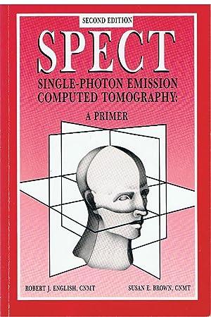 Spect - Single-photon emission computed tomography -: English, Robert J.