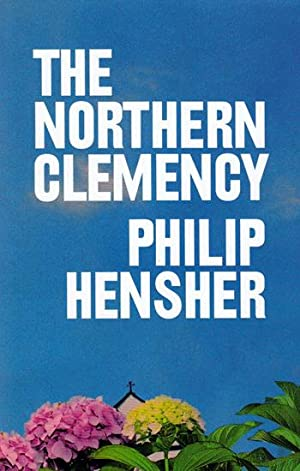 The Northern Clemency SIGNED: Philip Hensher