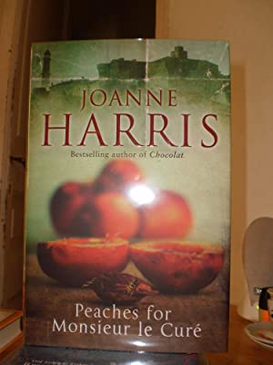 Peaches for Monsieur le Cure: Joanne Harris