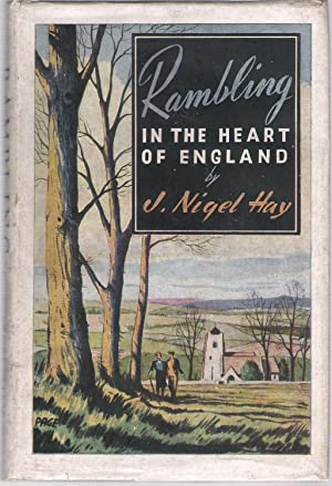 Rambling in the Heart of England: Hay, J. Nigel