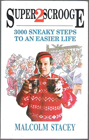 Super 2 Scrooge: 3000 Sneaky Steps to an Easier Life: Stacey, Malcolm