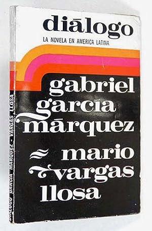 Diálogo. La Novela en América Latina: García Márquez, Gabriel