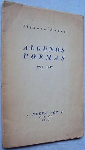 Algunos Poemas 1925 - 1939 - México: ALFONSO REYES
