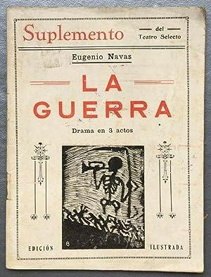 La Guerra: Drama en Tres Actos.: NAVAS, Eugenio
