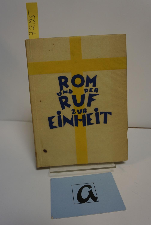 Rom und der Ruf zur Einheit.: Krczmar, Karl