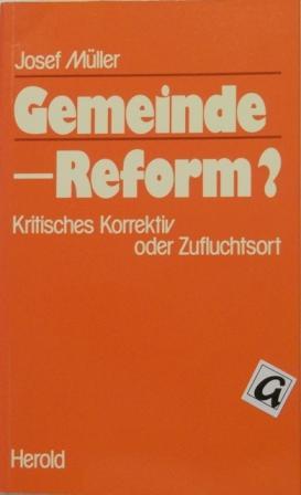 Gemeinde Reform?. Kritisches Korrektiv oder Zufluchtsort.: Müller, Josef