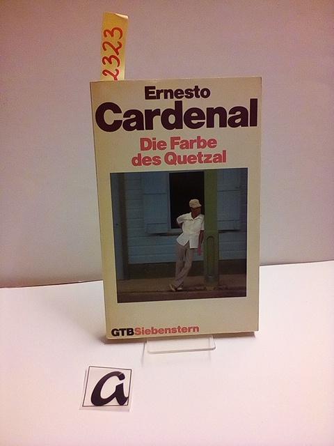 Die Farbe des Quetzal. Für die Indianer Amerikas I. - Cardenal, Ernesto
