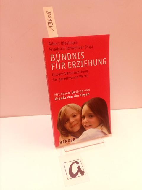 Bündnis für Erziehung. Unsere Verantwortung für gemeinsame Werte. - Biesinger, Albert / Schweitzer, Friedrich (Hg)