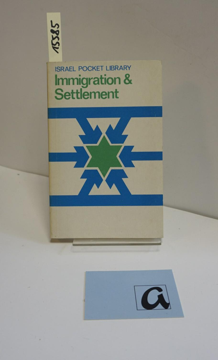 Immigration and Settlement.: Encyclopaedia Judaica (Hg)