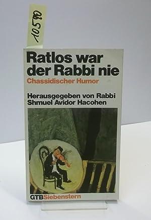 Ratlos war der Rabbi nie. Chassidischer Humor.: Hacohen, Shmuel Avidor