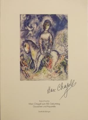 Marc Chagall zum 100. Geburtstag. Gouachen und: Doschka, Roland