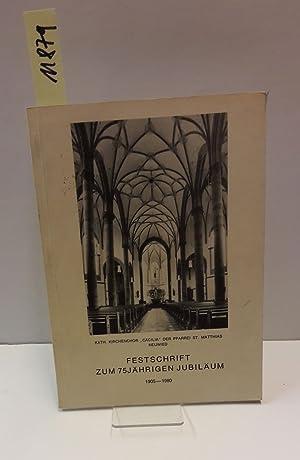 """Festschrift zum 75-jährigen Jubiläum 1905-1980.: Katholischer Kirchenchor """"Cäcilia"""""""