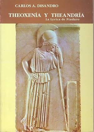 Theoxenia y Theandria. La lyrica de Pindaro: Disandro, Carlos A.