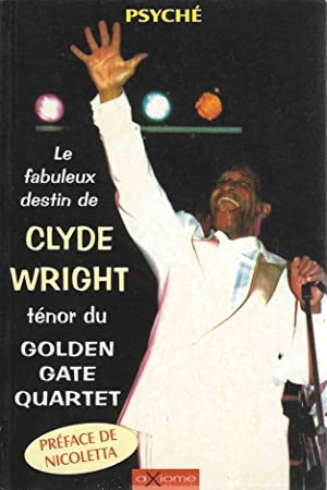 Le fabuleux destin de Clyde Wright, ténor du Golden Gate Quartet