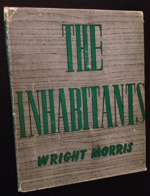 The Inhabitants Wright Morris