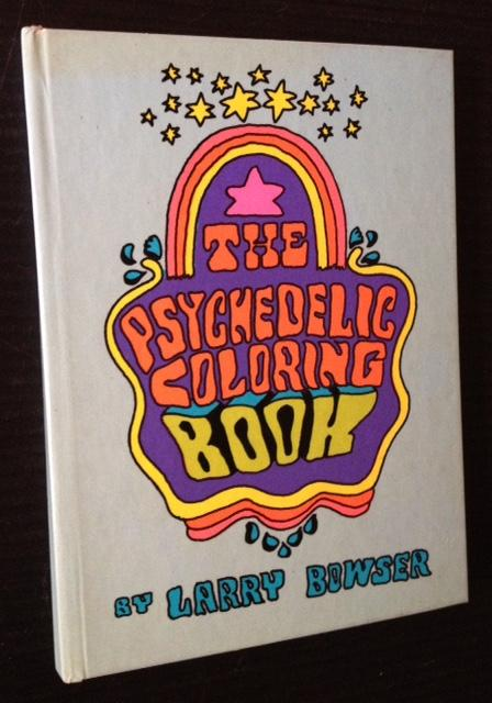 The Psychedelic Coloring Book by Larry Bowser: Hallmark Cards, Inc ...