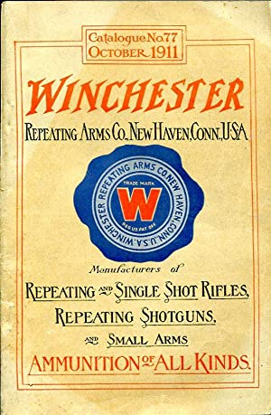 Winchester Repeating Arms Co. (Catalogue No. 77--October 1911)