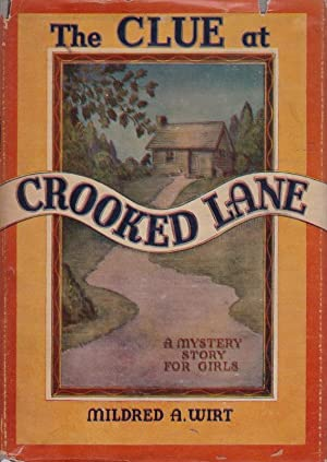 The Clue at Crooked Lane: Mildred A. Wirt