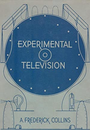 Experimental Television: A. Frederick Collins