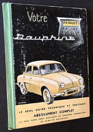 Votre Renault Dauphine: Le Seul Guide Technique et Pratique