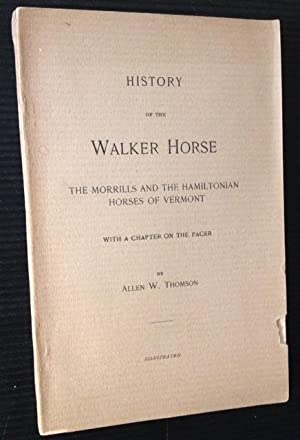 History of the Walker Horse: The Morrills and the Hamiltonian Horses of Vermont: Allen W. Thomson