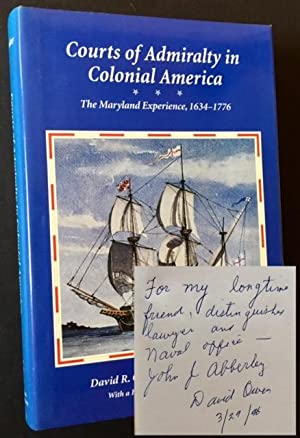 Courts of Admiralty in Colonial America: The Maryland Experience, 1634-1776: David R. Owen & ...