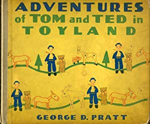 Adventures of Tom and Ted in Toyland: George D. Pratt