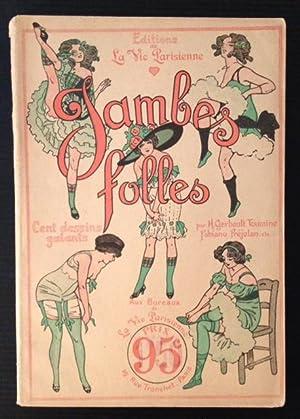 Jambes Folles: Cent Dessins Galants: H. Gerbault, Etc.