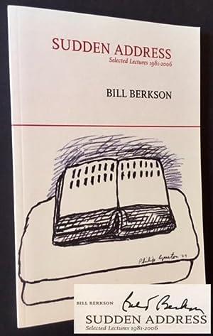 Sudden Address: Selected Lectures 1981-2006: Bill Berkson