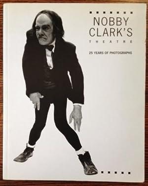 Nobby Clark's Theatre: 25 Years of Photographs