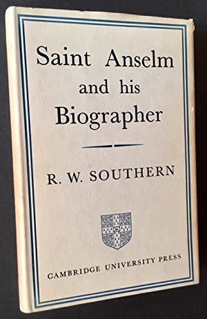 Saint Anselm and His Biographer: A Study of Monastic Life and Thought 1059-C.1130: R.W. Southern