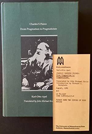Charles S. Peirce: From Pragmatism to Pragmaticism (Review Copy): Karl-Otto Apel
