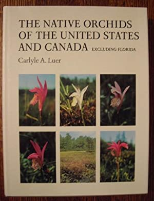 The Native Orchids of the United States and Canada --Excluding Florida (Vol. II): Carlyle A. Luer
