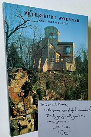Peter Kurt Woerner: Architect & Builder--Buildings & Projects 1968-2004: Brad Collins, ed